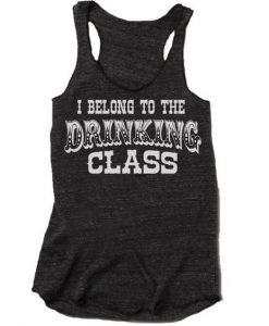 I Belong to The Drinking Class Tank Top. AY
