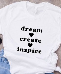 Items similar to Dream Create Inspire, Dream T-shirt, AY