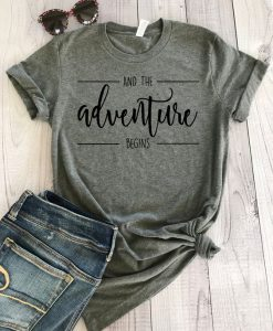 And the Adventure Begins Shirt, AY