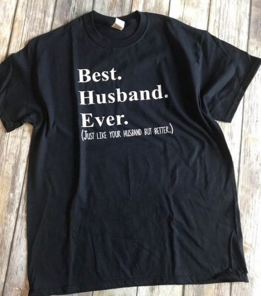 Best Husband Ever Shirt AY