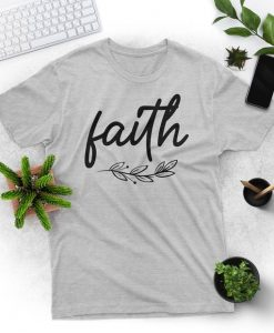 Faith Shirt Faith to God Religious Shirt AY