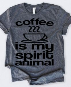 Funny Coffee Is My Spirit Animal Gifts For Coffee Lovers AY