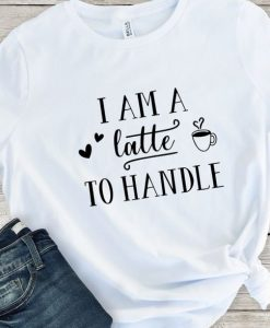 I am a Latte to handle AY