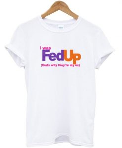 I was fed up t-shirt AY