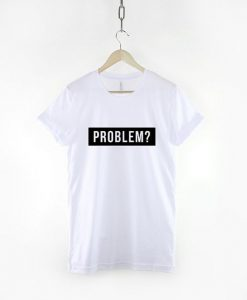 Problem TSHIRT AY