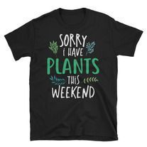 Sorry I have Plants this weekend AY