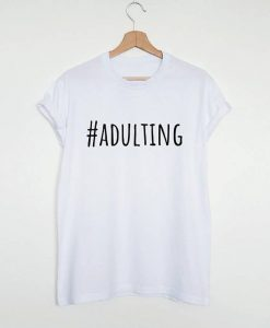 Adulting T-shirtAY