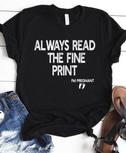 Always Read The Fine Print T-Shirt AY