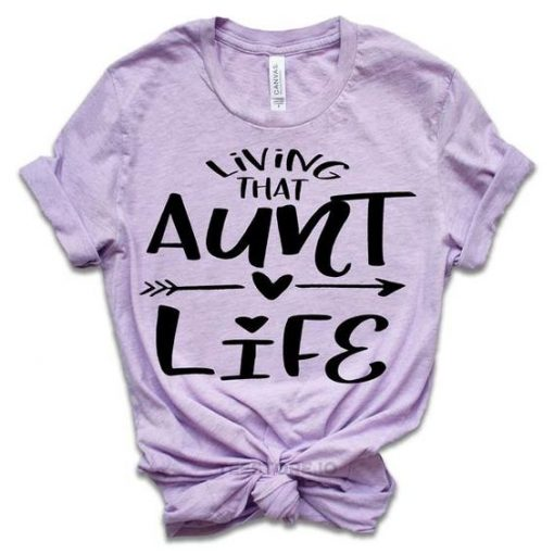 Auntie Shirt Auntie Gift Living That Aunt Life MothersAY