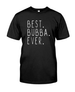 Best Bubba Ever Cool T-Shirt AY
