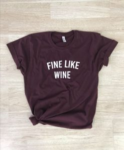FINE LIKE WINE Tee (Adult) AY