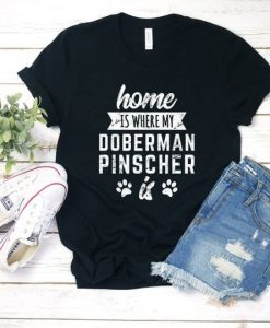 Home Is Doberman Pinscher AY