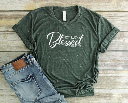 Items similar to Not Lucky Blessed Shirt AY
