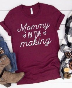MOMMY IN THE MAKING TSHIRT AY