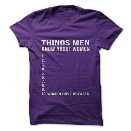 Things Men Know About Women T-Shirt AY