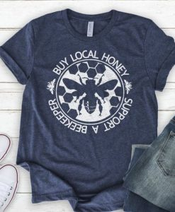 Buy Local Honey Support a Beekeeper Shirt AY