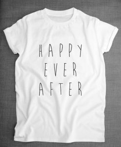 Happy Ever After T-Shirt AY