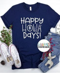 Happy HOLLA Days Shirt,AY
