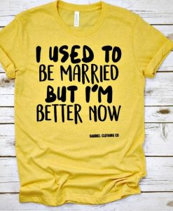 I used to be Married but I'm better now AY
