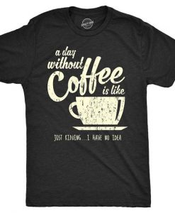 T Shirt Coffee, AY