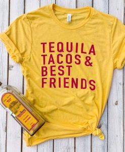 Tequila Tacos and Best Friends Cinco De Mayo Shirts AY