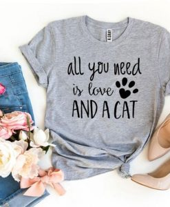 All You Need Is Love And a Cat T-ShirtAY
