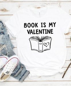 Book Is My Valentine Shirt,AY