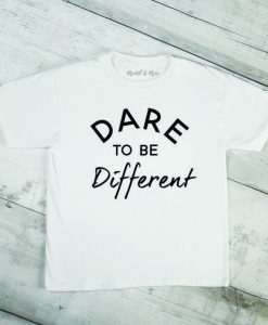 'Dare To Be Different' Kids Slogan T ShirtAY