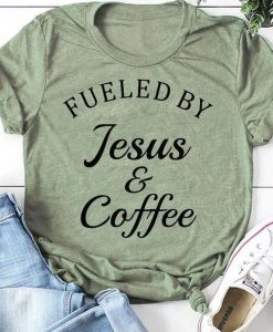 Fueled by Coffee & Jesus T-ShirtAY