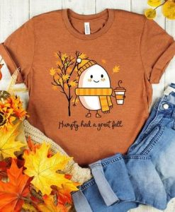 Humpty Had A Great Fall Shirt, Autumn Joke T-Shirt,AY