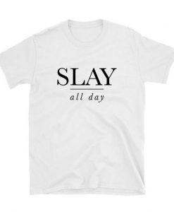 Slay all day T-shirt,AY