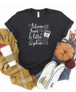 Fall Shirts, Autumn Leaves and Lattes Please,AY
