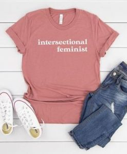 Intersectional Feminist Shirt,AY