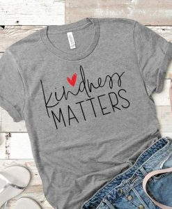 Kindness Matters T-Shirt AY