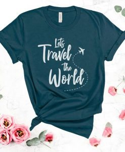 Let's Travel The World T-Shirt AY