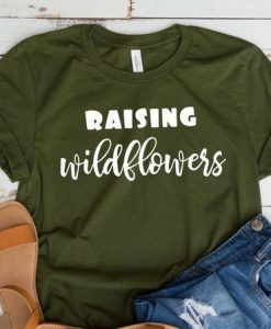 Raising wildflowers t-shirt AY