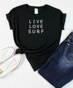 Surf T Shirt, Live Love Surf T-Shirt AY