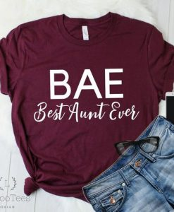 "This ""BAE Best Aunt Ever"" AY"
