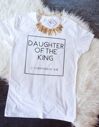 2 Corinthians 6 Daughter Of the King Christian T-Shirt AY