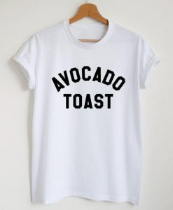 Avocado toast shirt funny T-shirt AY