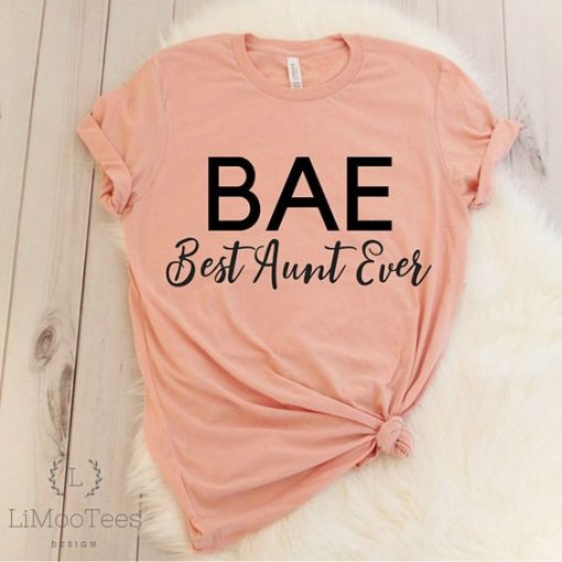 BAE Best Aunt Ever Shirt for Favorite Auntie T-Shirts AY
