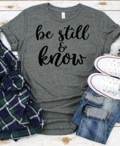 BE STILL KNOE TSHIRT AY