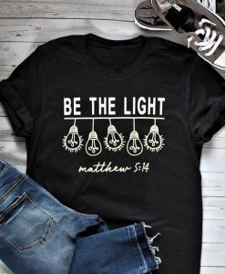 BE THE LIGHT TSHIRT AY