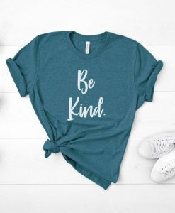 Be Kind T Shirt AY