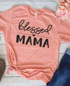 Blessed Mama shirt,AY