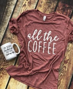 Coffee Tee for Women Coffee Shirt AY