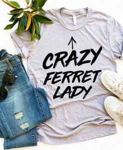 Crazy Ferret Lady Funny Shirt AY
