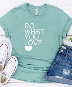 Do what you love t-shirt AY