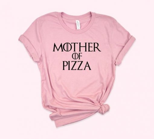 Mother Of Pizza ShirtAY