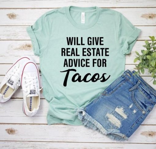 Will Give Real Estate Advice for Tacos Shirt,AY